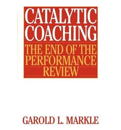Catalytic Coaching The End Of The Performance Review