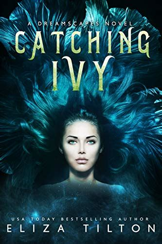 Catching Ivy Dreamscapes Book 1 English Edition