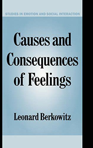 Causes And Consequences Of Feelings Studies In Emotion And Social Interaction