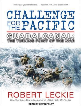 Challenge For The Pacific Guadalcanal The Turning Point Of The War
