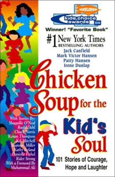 Chicken Soup For The Kids Soul Stories Of Courage Hope And Laughter For Kids Ages 812
