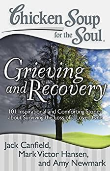 Chicken Soup For The Soul Grieving And Recovery 101