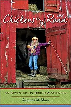 Chickens In The Road An Adventure In Ordinary Splendor