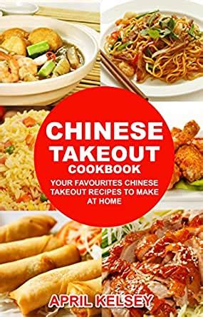 Chinese Takeout Cookbook Favorite Chinese Takeout Recipes To Make At Home Takeout Cookbooks Volume 1