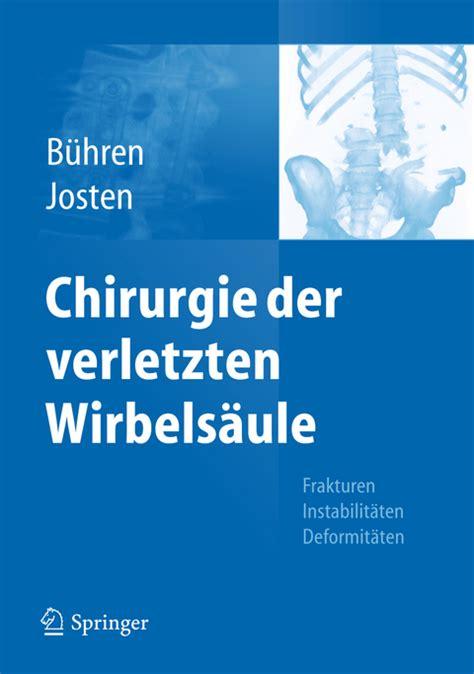 Chirurgie Der Verletzten Wirbelsule Bhren Volker Josten Christoph