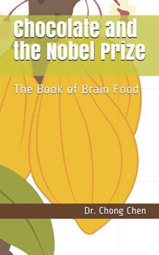 Chocolate And The Nobel Prize The Book Of Brain Food The Anchor Of Our Purest Thoughts