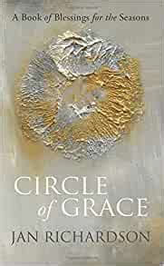 Circle Of Grace A Book Of Blessings For The Seasons