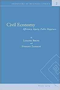Civil Economy Efficiency Equity Public Happiness Frontiers Of Business Ethics
