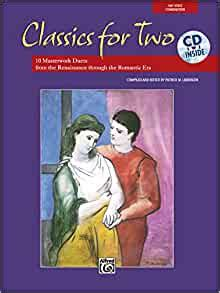 Classics For Two 12 Masterwork Duets From The Renaissance Through The Romantic Era Book Cd For Two Series