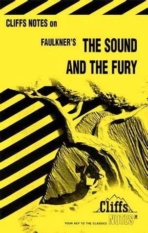CliffsNotes On Faulkners The Sound The Fury