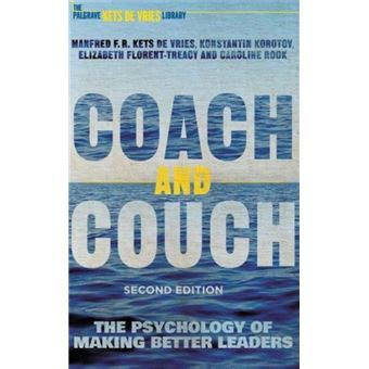 Coach And Couch 2nd Edition The Psychology Of Making Better Leaders