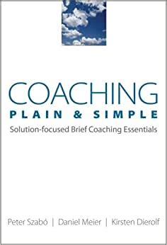 Coaching Plain Simple Solutionfocused Brief Coaching Essentials Norton Professional Books Paperback