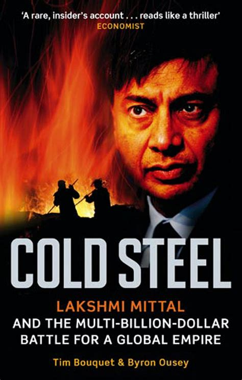 Cold Steel The MultiBillionDollar Battle For A Global Empire