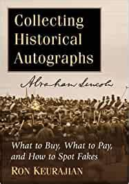 Collecting Historical Autographs What To Buy What To Pay And How To Spot Fakes