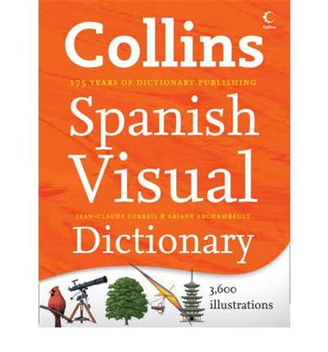 Collins Spanish Visual Dictionary Collins Visual Dictionaries Spanish Edition