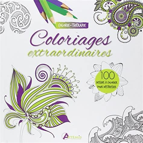 Coloriages Extraodinaires Colorie Therapie