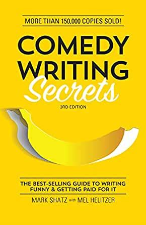 Comedy Writing Secrets The Bestselling Guide To Writing Funny And Getting Paid For It
