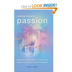 Coming Home To Passion Restoring Loving Sexuality In Couples With ...