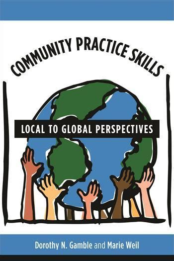 Community Practice Skills Workbook Local To Global Perspectives
