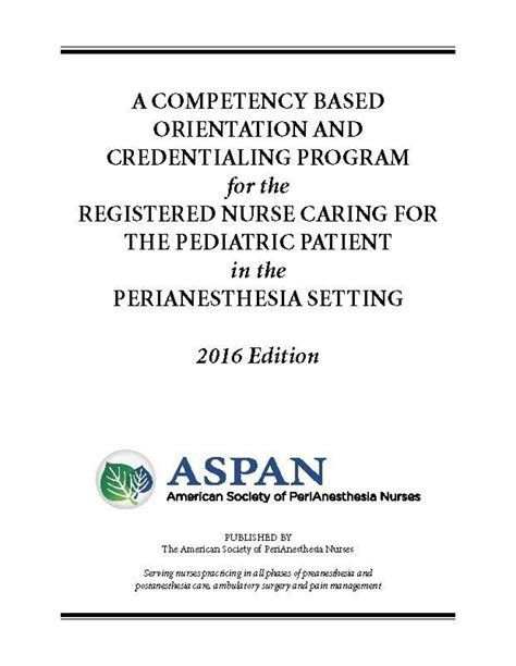 Competency Based Orientation And Credentialing Program For The Registered Nurse In The Perianesthesia Setting 2009