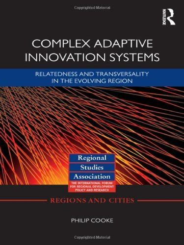 Complex Adaptive Innovation Systems Regions And Cities