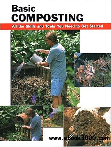 Composting Basics All The Skills And Tools You Need To Get Started How To Basics