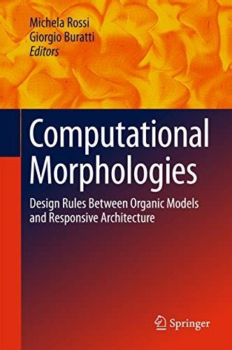 Computational Morphologies Design Rules Between Organic Models And Responsive Architecture