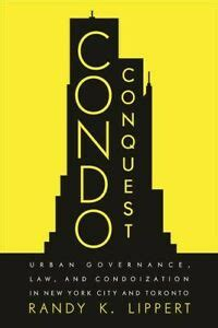 Condo Conquest Urban Governance Law And Condoization In New York City And Toronto