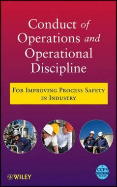 Conduct Of Operations And Operational Discipline For Improving Process Safety In Industry