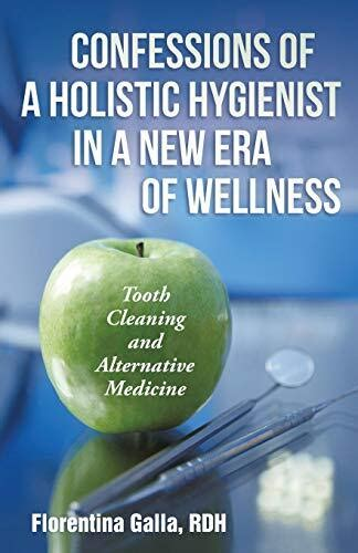 Confessions Of A Holistic Hygienist In A New Era Of Wellness Tooth Cleaning And Alternative Medicine