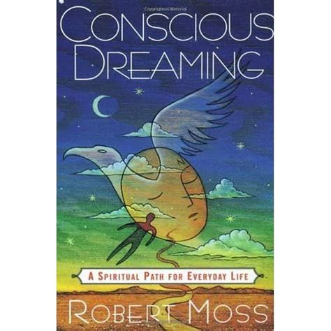 Conscious Dreaming A Spiritual Path For Everyday Life