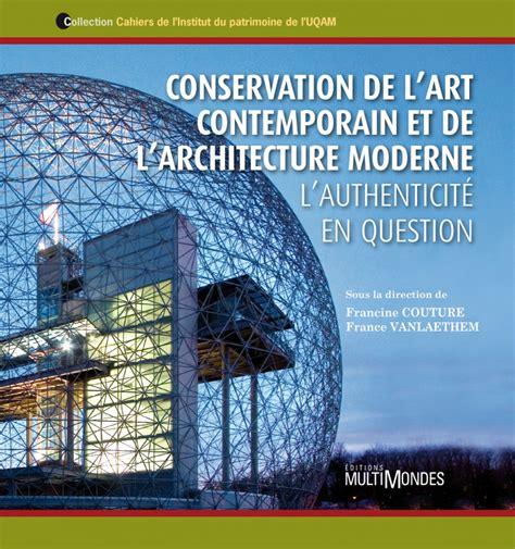 Conservation De Lart Contemporain Et De Larchitecture Moderne ...