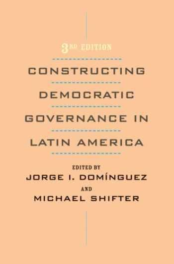 Constructing Democratic Governance In Latin America An Inter American Dialogue Book