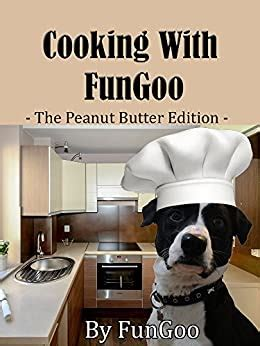 Cooking With FunGoo The Peanut Butter Edition