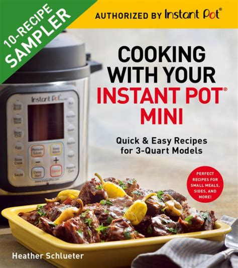 Cooking With Your Instant Pot Mini Sampler Quick Easy Recipes For 3Quart Models