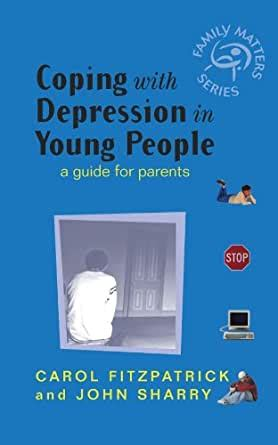Coping With Depression In Young People A Guide For Parents Family Matters