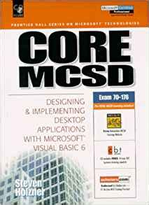 Core Mcsd Designing And Implementing Desktop Applications With Microsoft Visual Basic 6