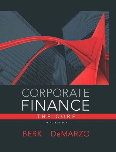 Corporate Finance The Core 3rd Edition Pearson Series In Finance