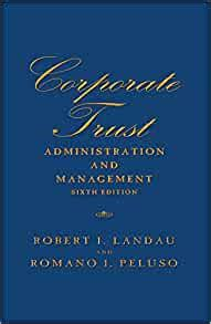 Corporate Trust Administration And Management Sixth Edition