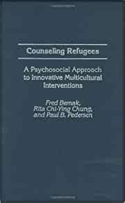 Counseling Refugees A Psychosocial Approach To Innovative Multicultural Interventions Contributions In Psychology