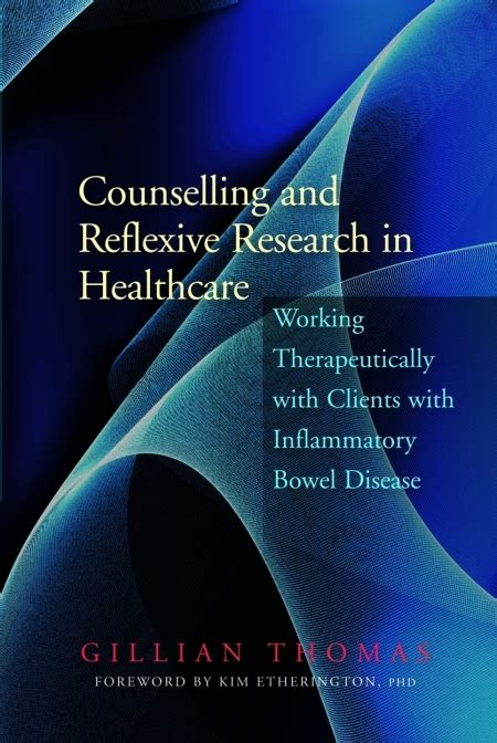Counselling And Reflexive Research In Healthcare Thomas Gillian ...