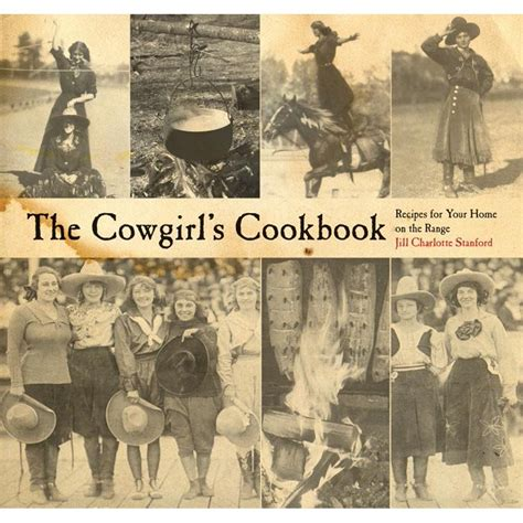 Cowgirls Cookbook Recipes For Your Home On The Range