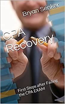 Cpa Recovery First Steps After Failing The Cpa Exam Cpa Exam Mastery
