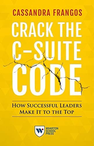 Crack The Csuite Code How Successful Leaders Make It To The Top