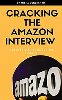 Cracking The Amazon Interview A Step By Step Guide To Land The Job