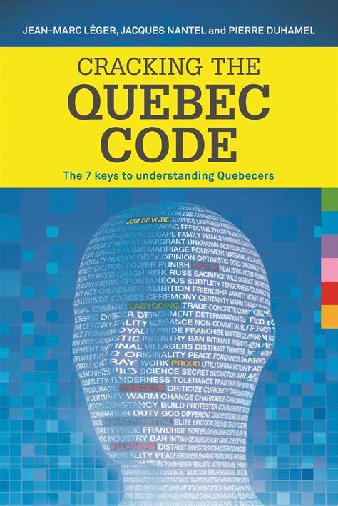 Cracking The Quebec Code The 7 Keys To Understanding Quebecers (ePUB