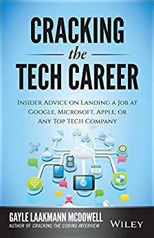 Cracking The Tech Career Insider Advice On Landing A Job At Google Microsoft Apple Or Any Top Tech Company