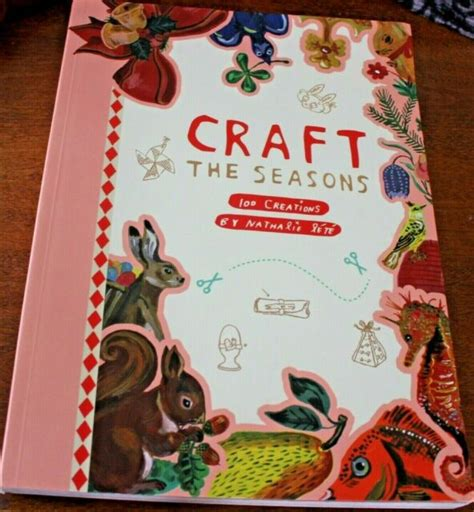 Craft The Seasons 100 Creations By Nathalie Lt