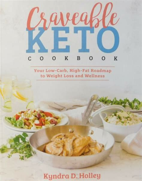 Craveable Keto Your LowCarb HighFat Roadmap To Weight Loss And Wellness