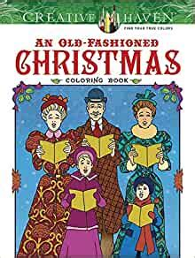 Creative Haven An Old Fashioned Christmas Coloring Book Adult Coloring